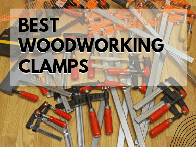 Best Woodworking Clamps