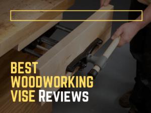 Best Woodworking Vise